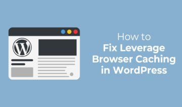 How to Fix Leverage Browser Caching in WordPress, featured image